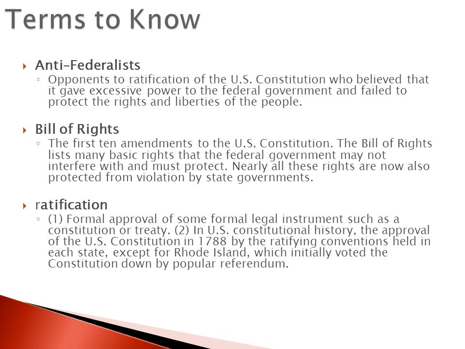 Terms to Know Anti–Federalists Bill of Rights ratification