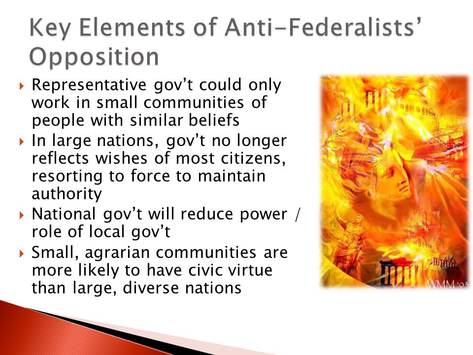 Key Elements of Anti-Federalists' Opposition