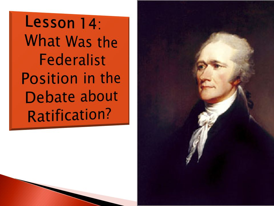 What Was the Federalist Position in the Debate about Ratification