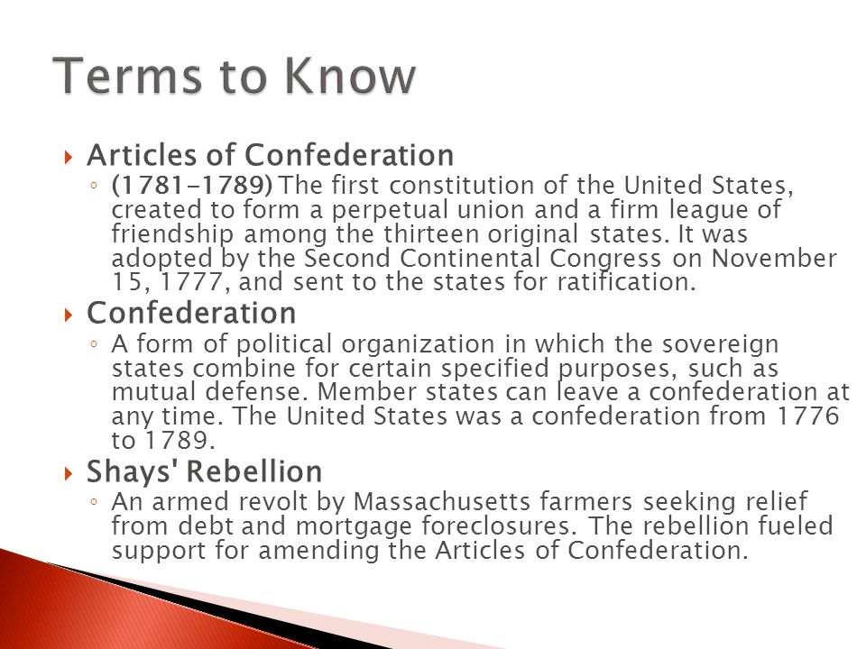 Terms to Know Articles of Confederation Confederation Shays Rebellion