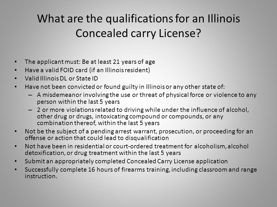 What are the qualifications for an Illinois Concealed carry License