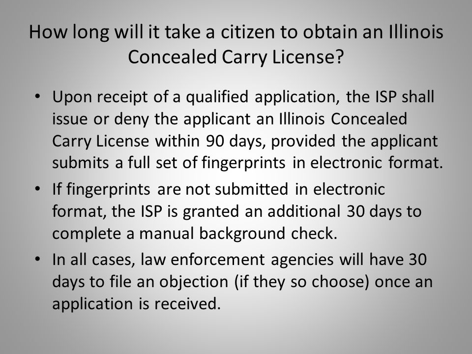 How long will it take a citizen to obtain an Illinois Concealed Carry License