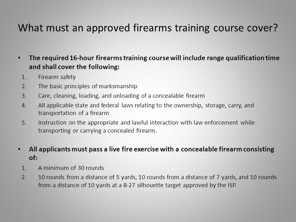 What must an approved firearms training course cover