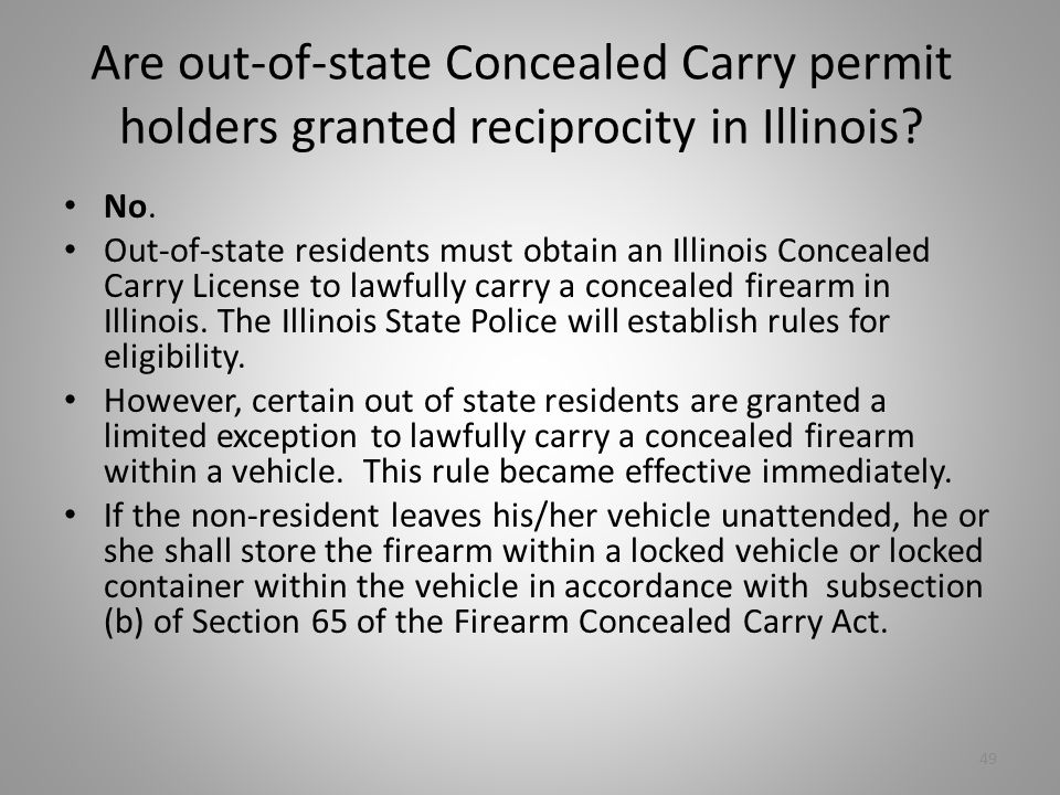 Are out-of-state Concealed Carry permit holders granted reciprocity in Illinois
