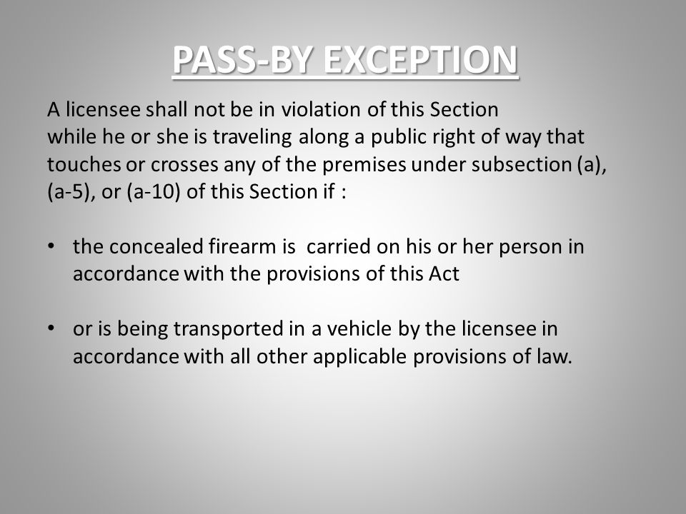 PASS-BY EXCEPTION A licensee shall not be in violation of this Section