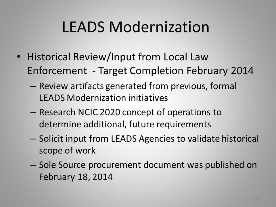 LEADS Modernization Historical Review/Input from Local Law Enforcement - Target Completion February 2014.