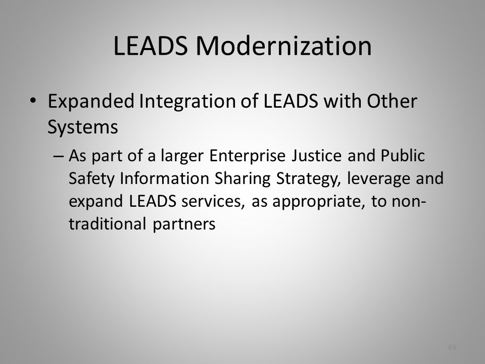 LEADS Modernization Expanded Integration of LEADS with Other Systems