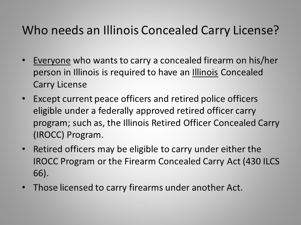 Who needs an Illinois Concealed Carry License