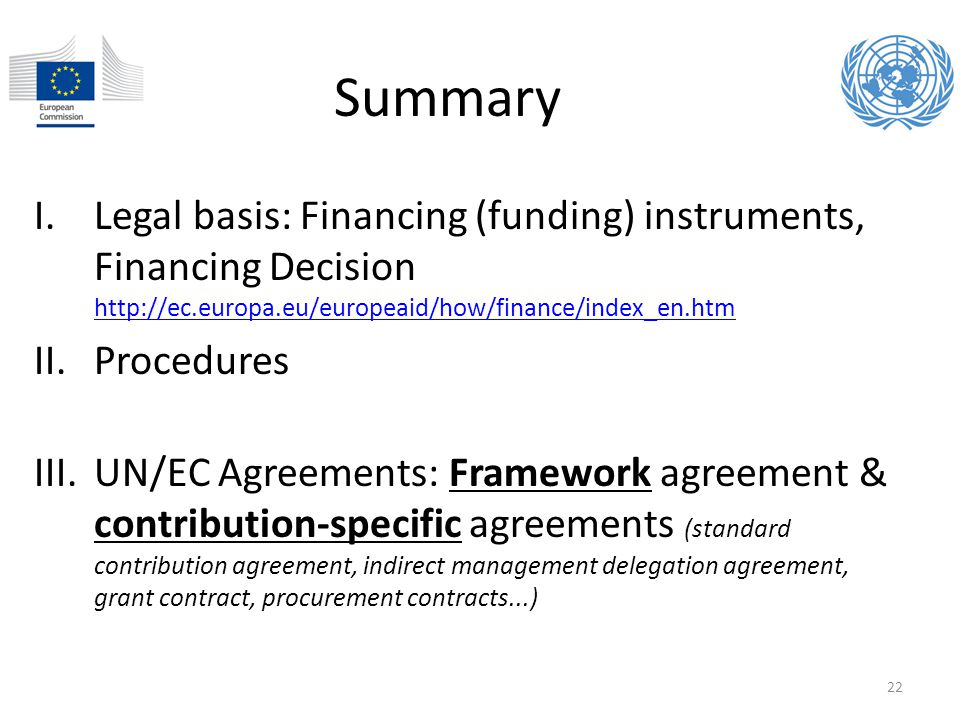 Summary Legal basis: Financing (funding) instruments, Financing Decision http://ec.europa.eu/europeaid/how/finance/index_en.htm.