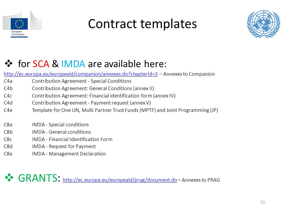 Contract templates for SCA & IMDA are available here: http://ec.europa.eu/europeaid/companion/annexes.do chapterId=3 – Annexes to Companion.