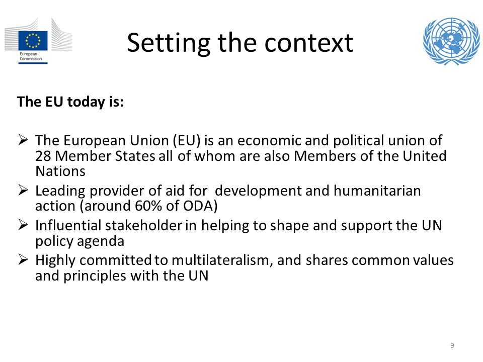 Setting the context The EU today is: