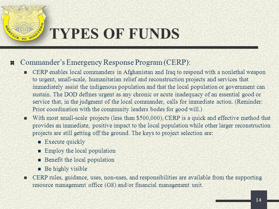 TYPES OF FUNDS Commander's Emergency Response Program (CERP):