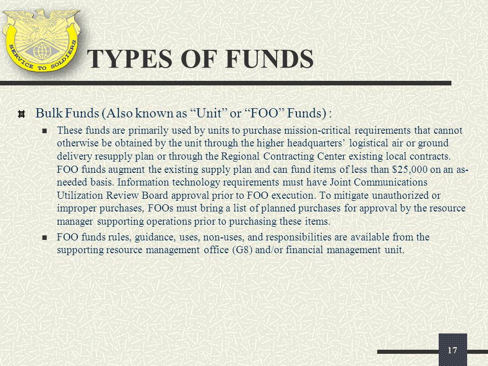 TYPES OF FUNDS Bulk Funds (Also known as Unit or FOO Funds) :