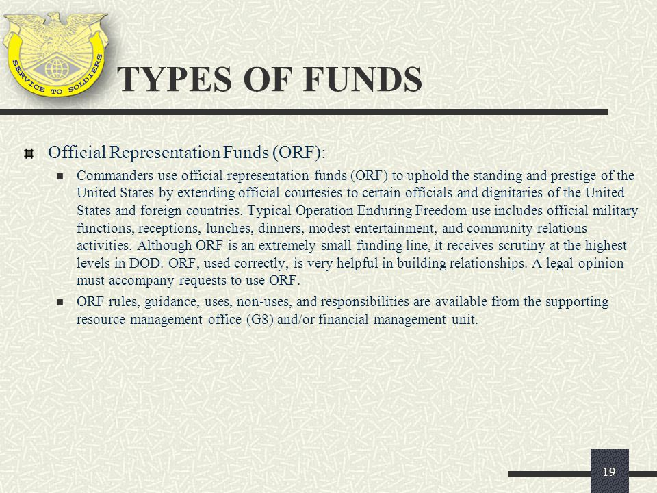 TYPES OF FUNDS Official Representation Funds (ORF):