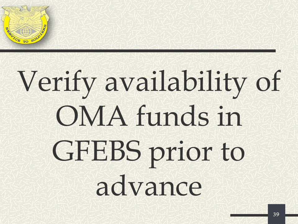 Verify availability of OMA funds in GFEBS prior to advance