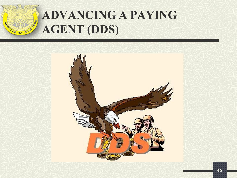 ADVANCING A PAYING AGENT (DDS)