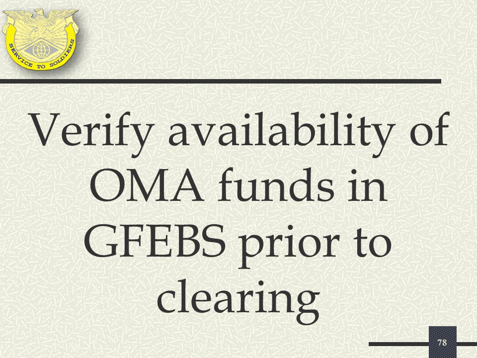 Verify availability of OMA funds in GFEBS prior to clearing