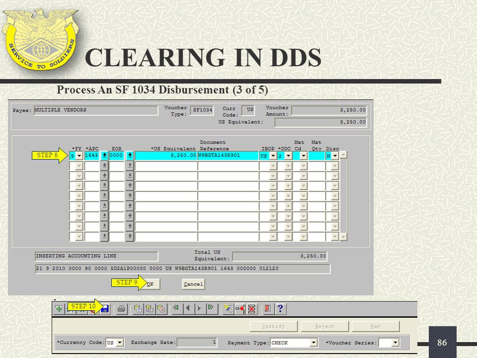 CLEARING IN DDS Process An SF 1034 Disbursement (3 of 5) STEP 8 STEP 9