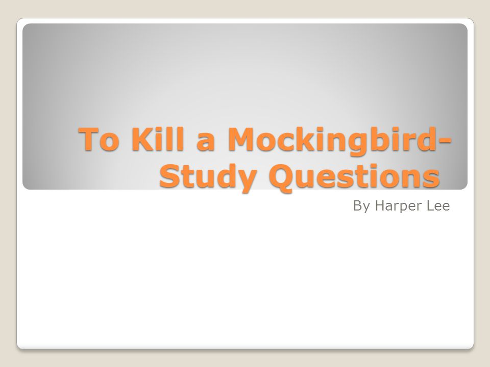 To Kill a Mockingbird- Study Questions