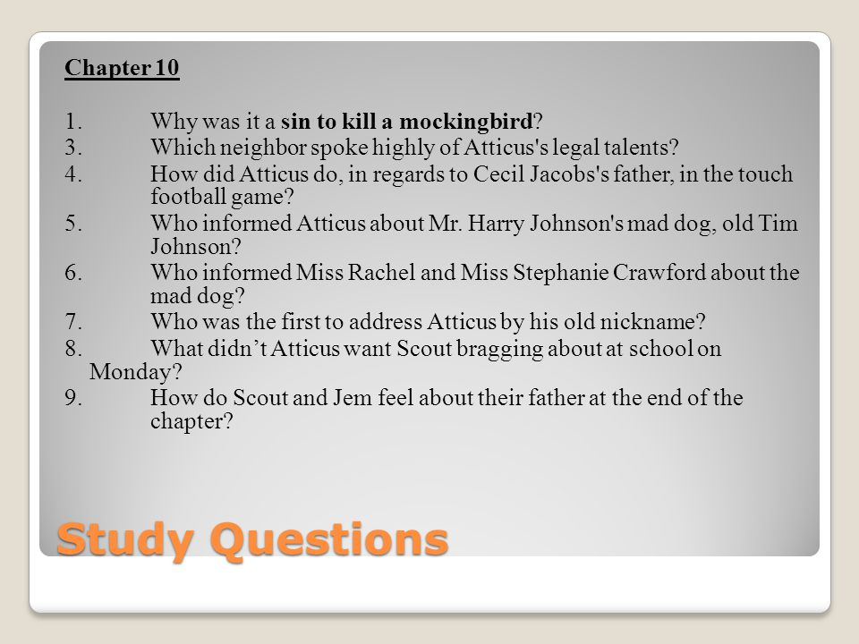 Chapter 10 1. Why was it a sin to kill a mockingbird. 3