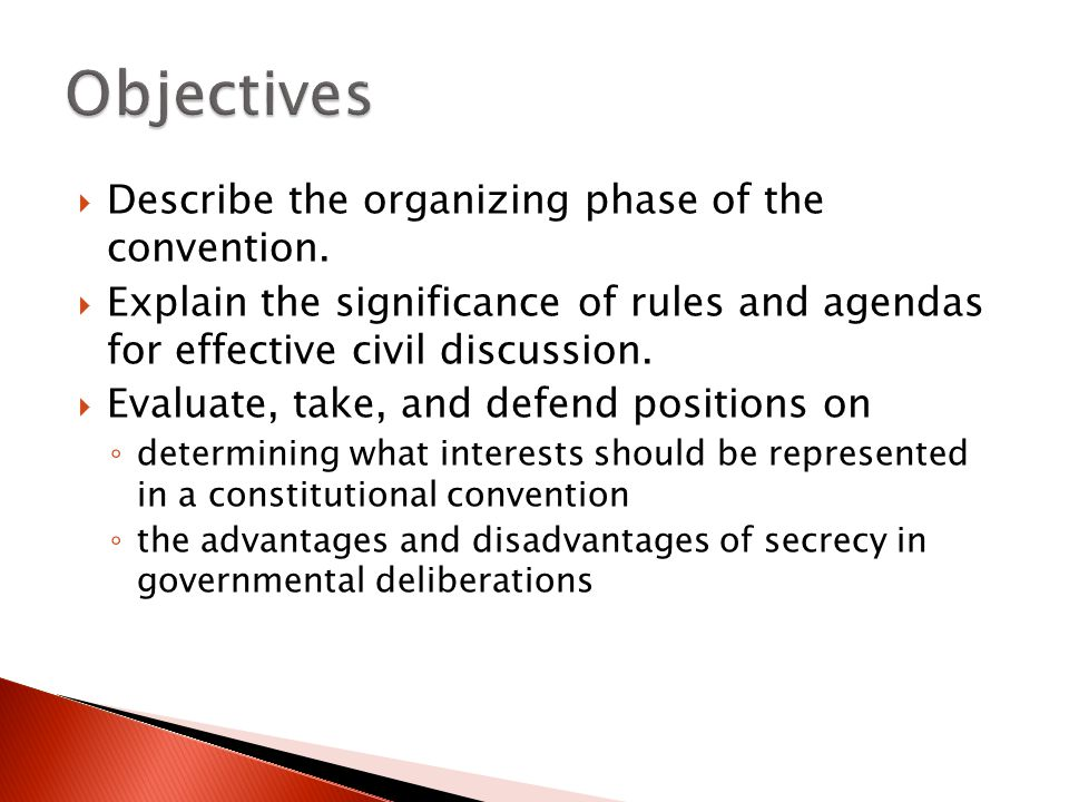 Objectives Describe the organizing phase of the convention.