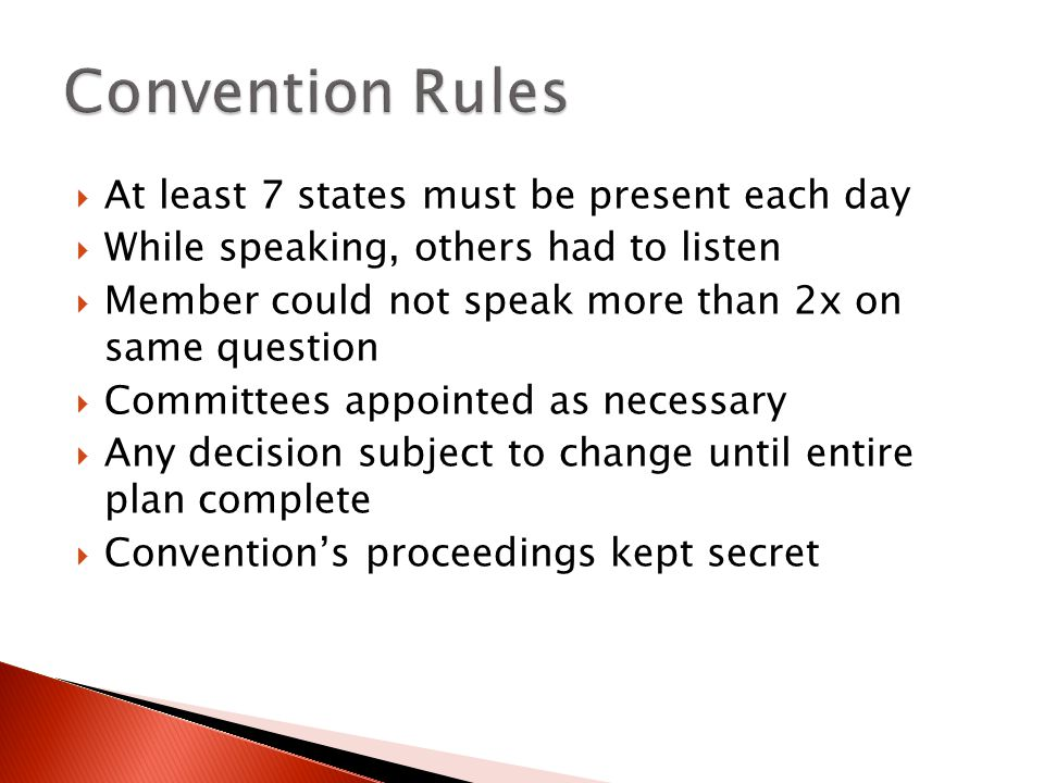 Convention Rules At least 7 states must be present each day