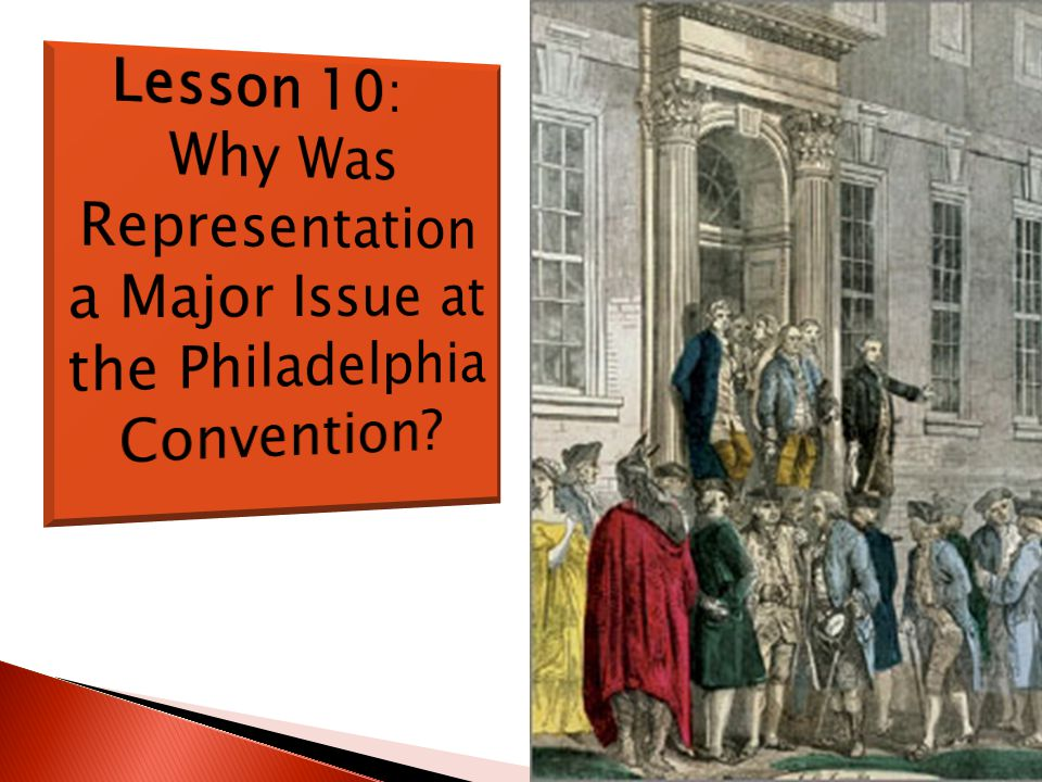 Why Was Representation a Major Issue at the Philadelphia Convention