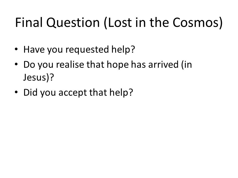 Final Question (Lost in the Cosmos)
