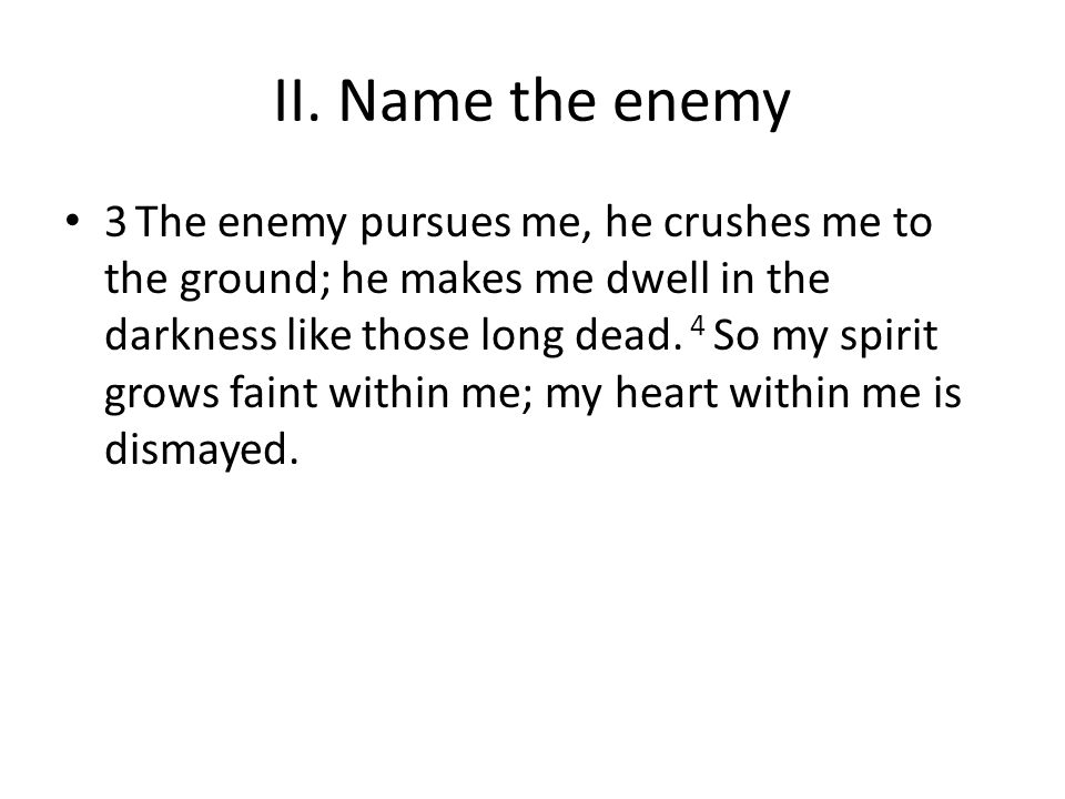 II. Name the enemy