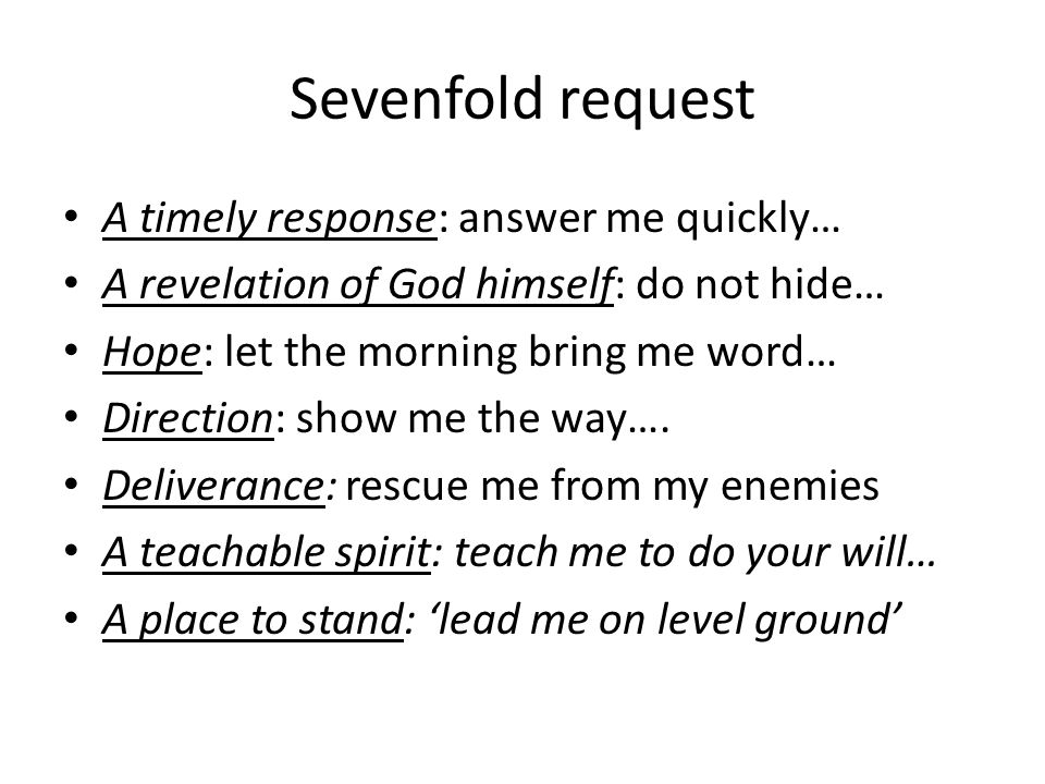 Sevenfold request A timely response: answer me quickly…