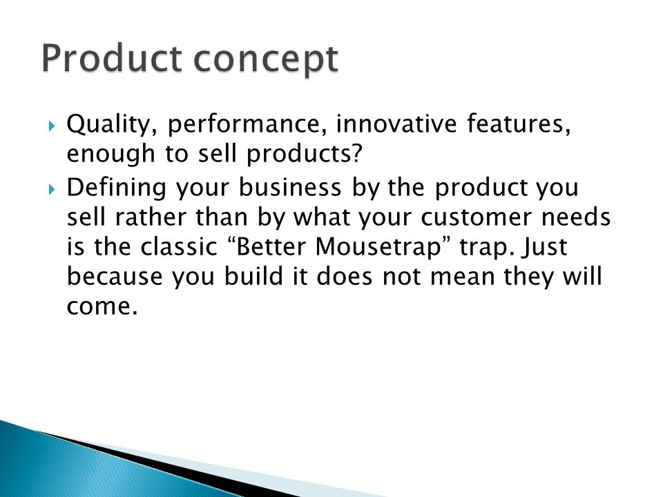 Product concept Quality, performance, innovative features, enough to sell products