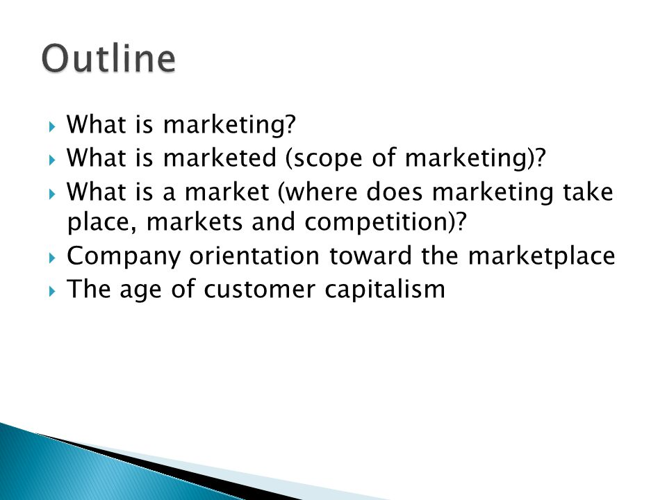 Outline What is marketing What is marketed (scope of marketing)