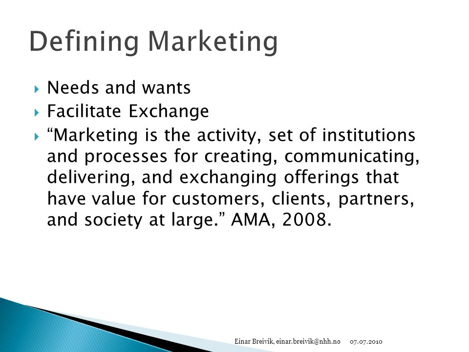 Defining Marketing Needs and wants Facilitate Exchange