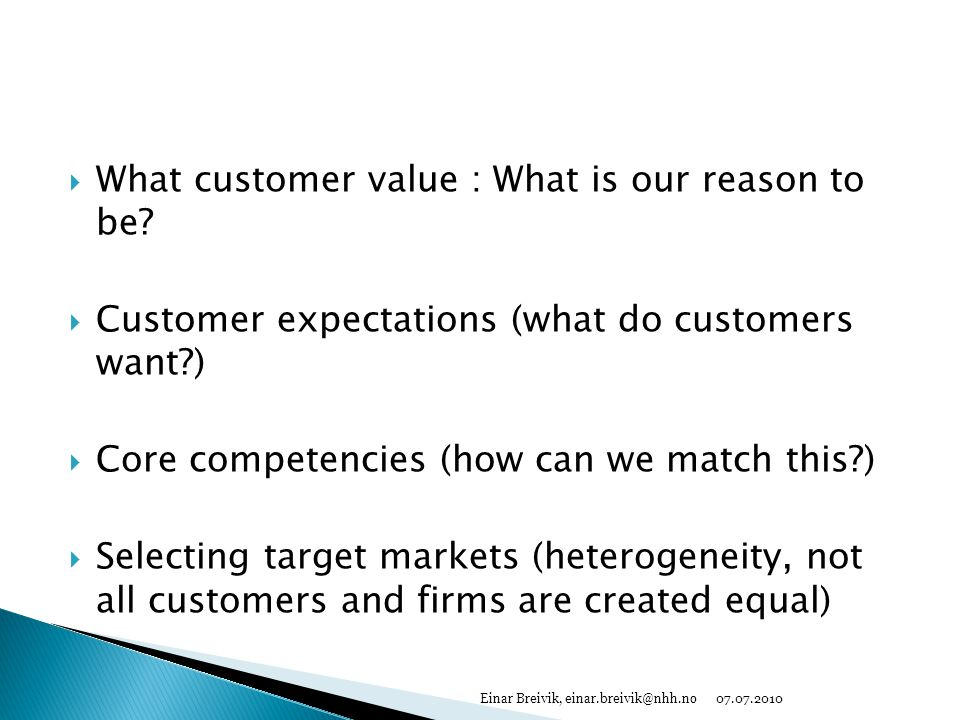 What customer value : What is our reason to be