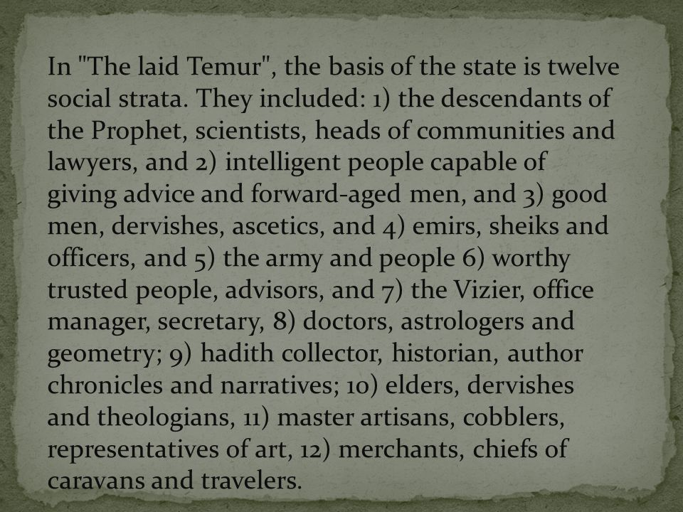In The laid Temur , the basis of the state is twelve social strata