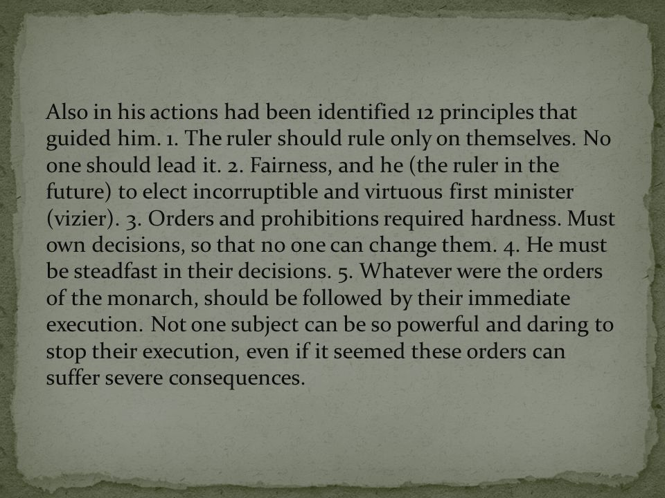 Also in his actions had been identified 12 principles that guided him