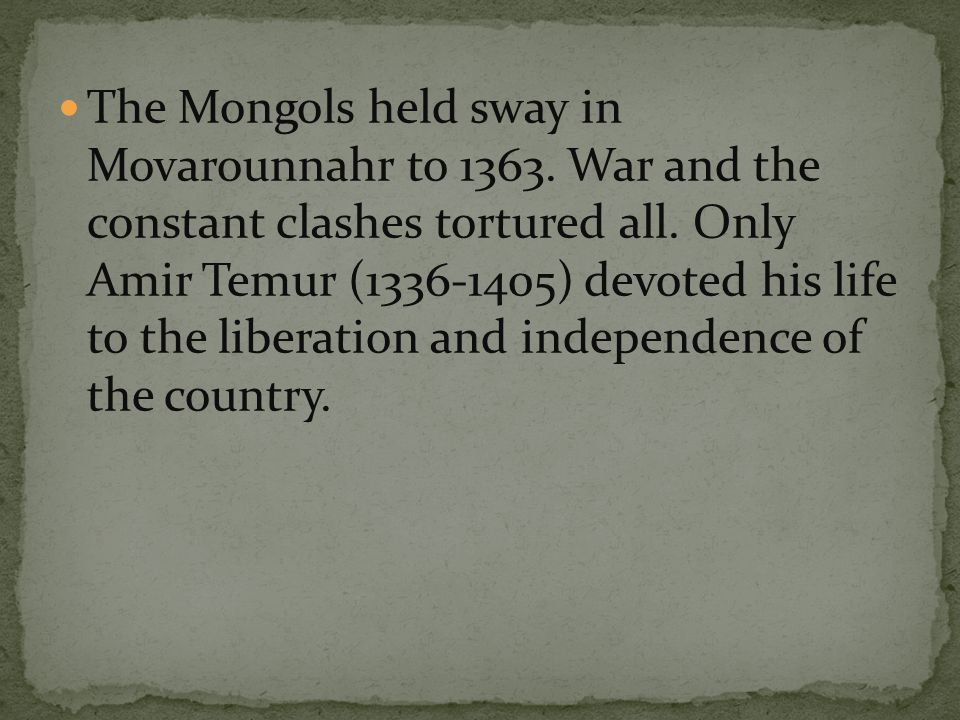 The Mongols held sway in Movarounnahr to 1363