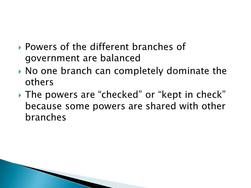 Powers of the different branches of government are balanced