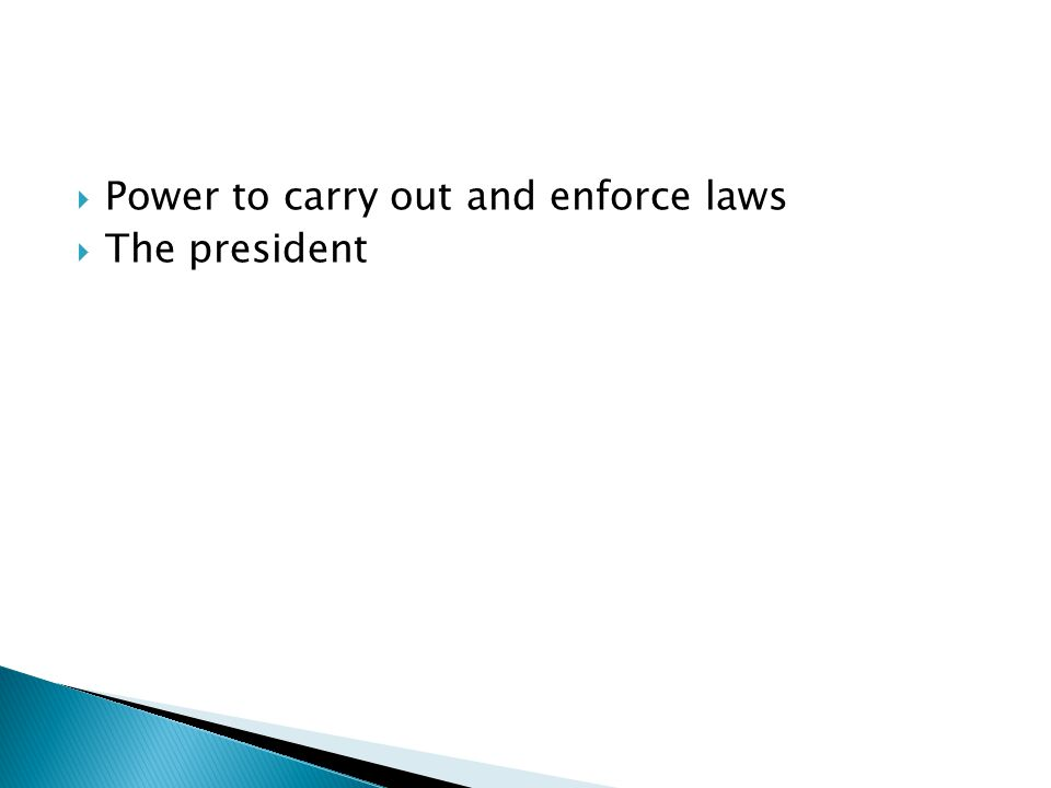 Power to carry out and enforce laws