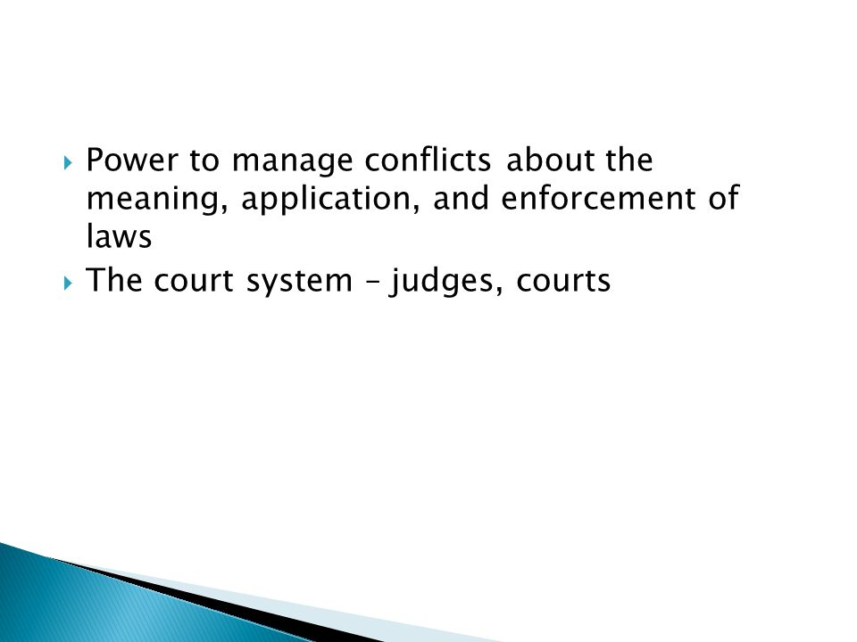 Power to manage conflicts about the meaning, application, and enforcement of laws