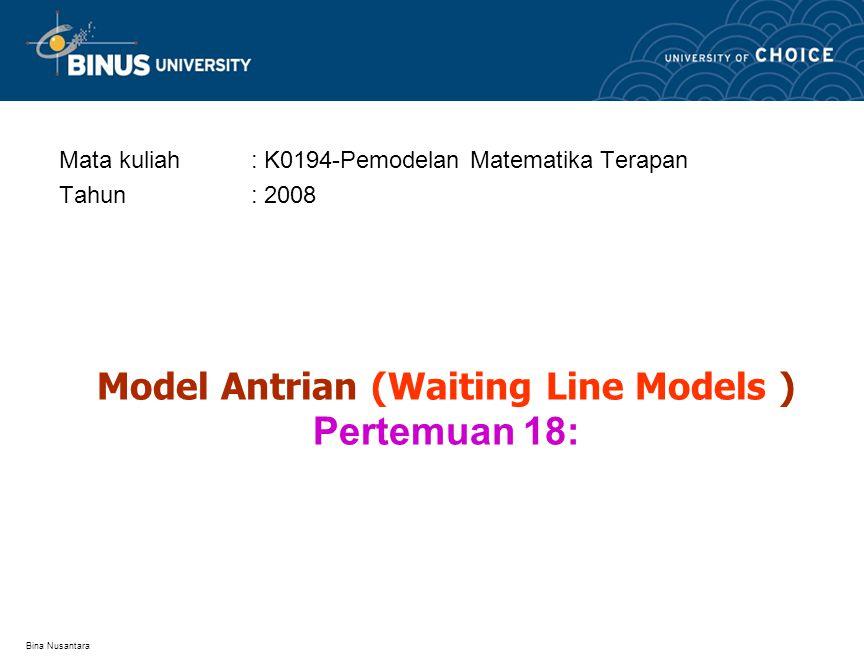 Model Antrian (Waiting Line Models ) Pertemuan 18: