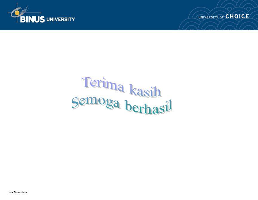 Terima kasih Semoga berhasil Bina Nusantara