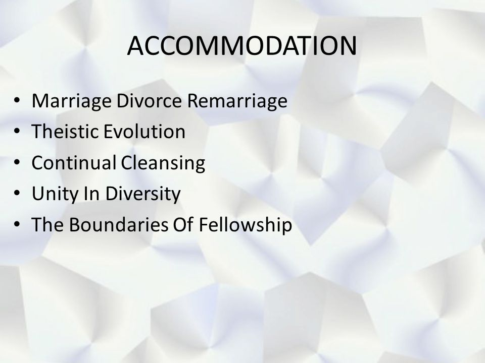 ACCOMMODATION Marriage Divorce Remarriage Theistic Evolution