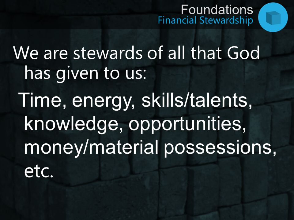 We are stewards of all that God has given to us: