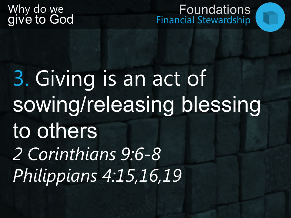 3. Giving is an act of sowing/releasing blessing to others