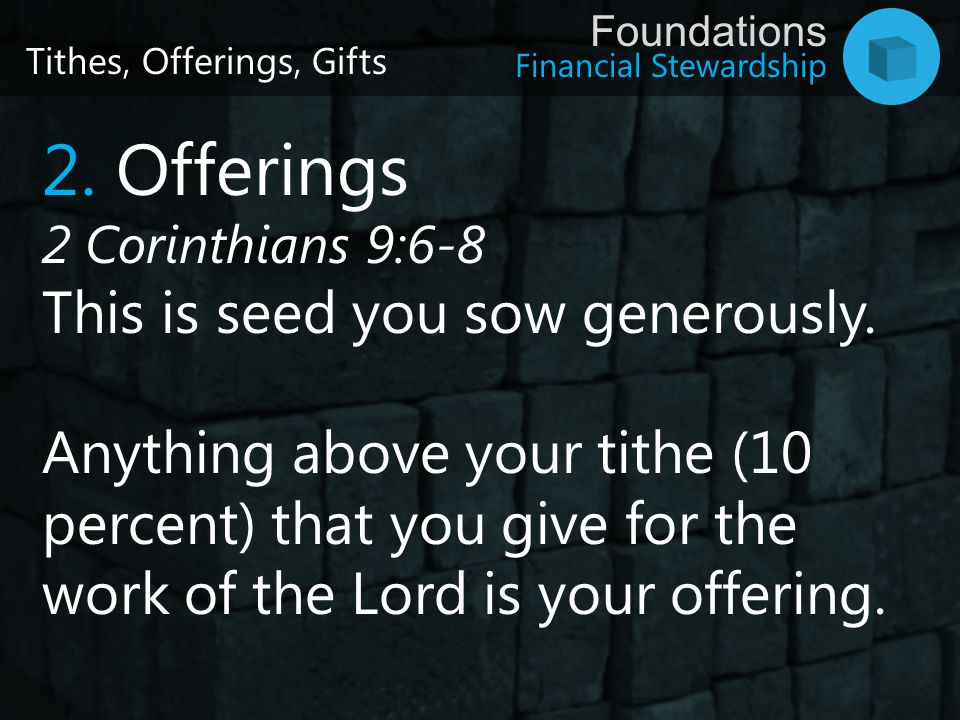 2. Offerings This is seed you sow generously.