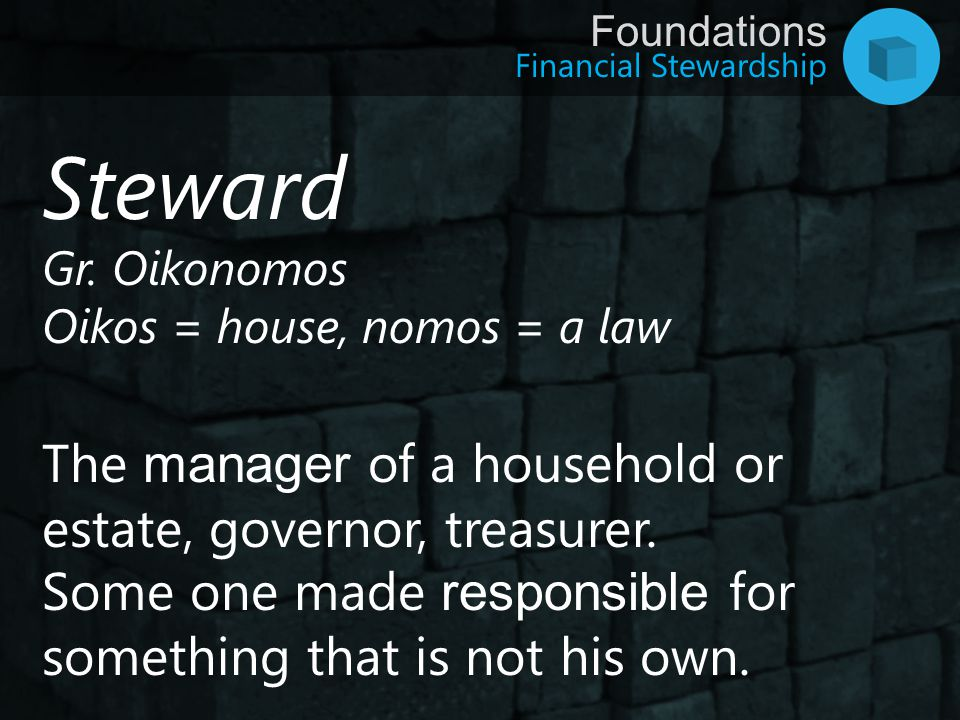 Steward The manager of a household or estate, governor, treasurer.