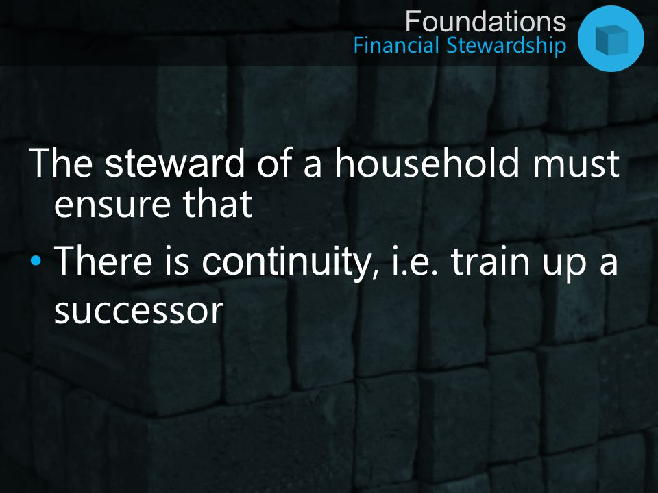 The steward of a household must ensure that