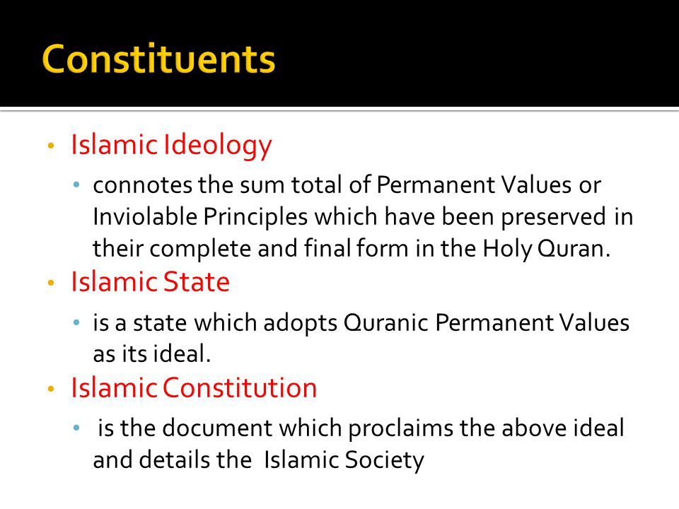 Constituents Islamic Ideology Islamic State Islamic Constitution
