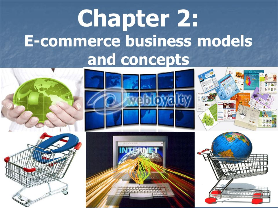 Chapter 2: E-commerce business models and concepts